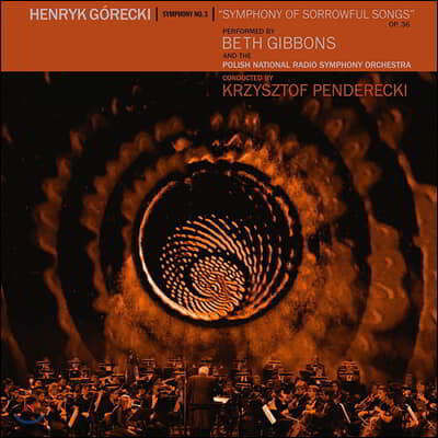 Beth Gibbons 헨릭 고레츠키: 교향곡 3번 '슬픔의 노래' (Henryk Gorecki: Symphony Op. 36 'Symphony of Sorrowful Songs') [LP+DVD]