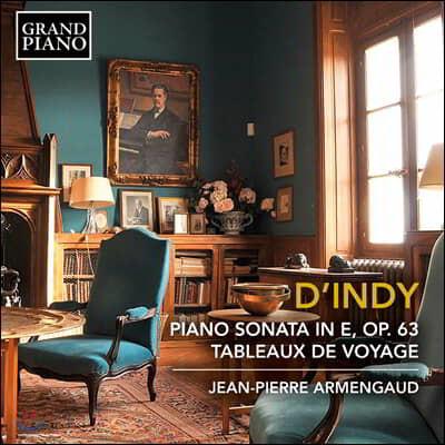 Jean-Pierre Armengaud 뱅상 당디: 피아노 소나타, 여행의 광경 (Vincent d'Indy: Piano Sonata Op. 63, Tableaux de Voyage)