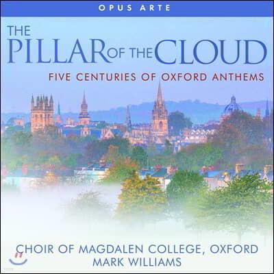 Mark Williams 옥스퍼드를 이끌어온 작곡가들의 합창곡 모음집 (The Pillar of the Cloud)