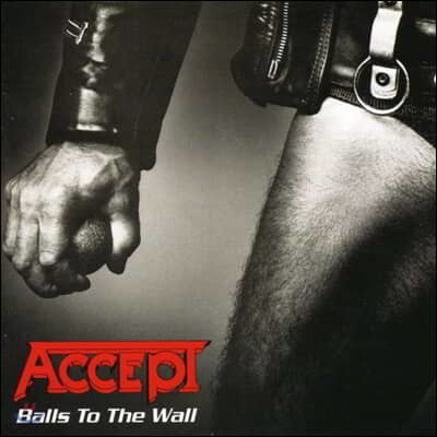 Accept (억셉트) - Balls To The Wall