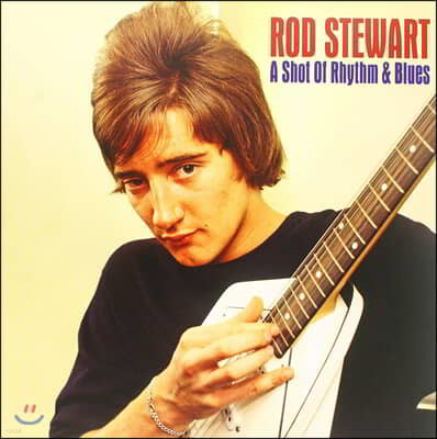 Rod Stewart (로드 스튜어트) - A Shot of Rhythm & Blues [LP]