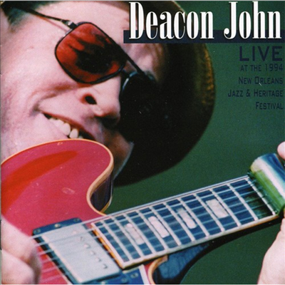 Deacon John - Live At 1994 New Orleans Jazz & Heritage Festival