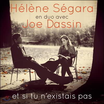 Helene Segara / Joe Dassin (헬레네 세가라 엔 듀오 아벡 조 다신) - Et Si Tu N'Existais Pas