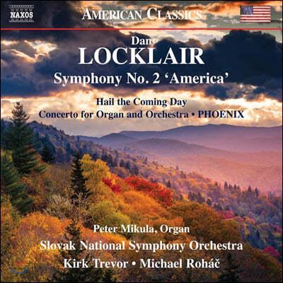 Kirk Trevor 댄 라클레어: 교향곡 2번 아메리카, 오르간과 오케스트라를 위한 협주곡, 피닉스, 다가올 날을 그리며