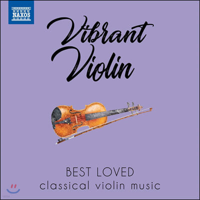 우리가 사랑하는 바이올린 작품들 (Vibrant Violin - Best loved classical violin music)