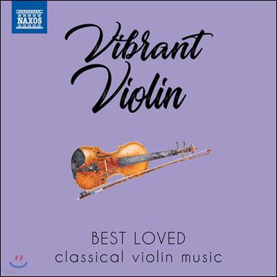우리가 사랑하는 바이올린 작품들 (Vibrant Violin - Best loved classical violin music)