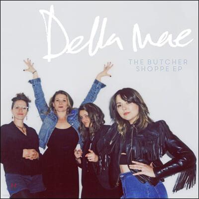 Della Mae (델라 매) - Butcher Shoppe (EP)