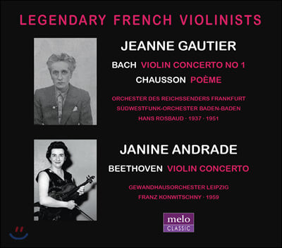Jeanne Gautier / Janine Andrade 바흐: 바이올린 협주곡 1번 / 쇼숑: 포엠 / 베토벤: 바이올린 협주곡 (Legendary French Violinists)