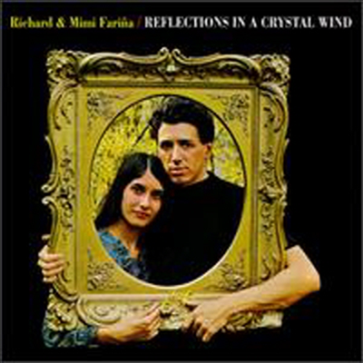 Richard & Mimi Farina - Reflections in a Crystal Wind