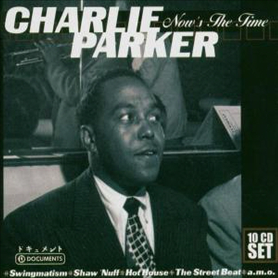 Charlie Parker - Now's The Time (10CD Wallet Box Set)