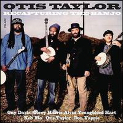Otis Taylor - Recapturing The Banjo