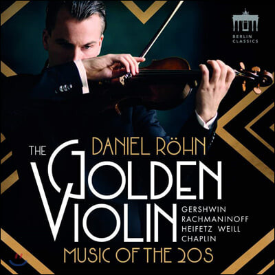 Daniel Rohn 다니엘 뢴 - 1920년대 바이올린 작품집 (The Golden Violin - Music of the 20s)
