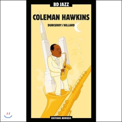 Coleman Hawkins (Illustrated by Durcudoy & Hillard 두르쿠도이 & 힐라드)