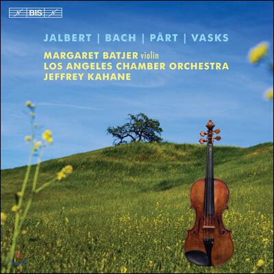 Margaret Batjer 피에르 잘버트 / 바흐 / 아르보 파르트 / 페테리스 바스크스: 바이올린을 위한 관현악