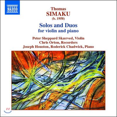 Peter Sheppard Skaerved 토마스 시마쿠: 독주곡과 이중주곡 (Thomas Simaku: Solos and Duos for violin and piano)