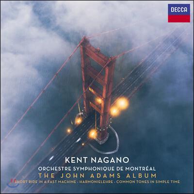 Kent Nagano 존 아담스: 관현악 작품집 (The John Adams Album)
