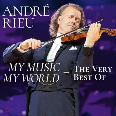 Andre Rieu 앙드레 류 베스트 앨범 (My Music, My World - The Very Best Of)