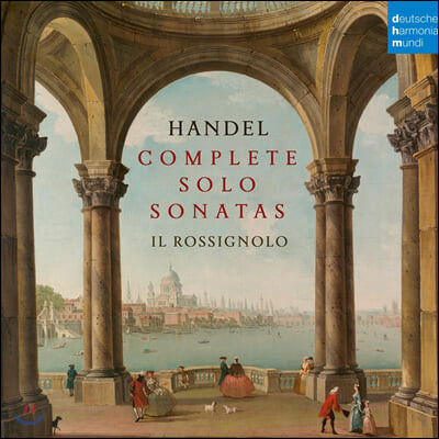 Il Rossignolo 헨델: 솔로 소나타 전곡집 (Handel: Complete Solo Sonatas)