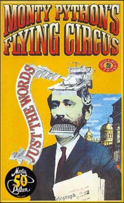 Monty Python's Flying Circus Just the Words Volume Two