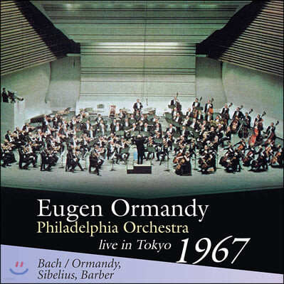 Eugene Ormandy  바흐: 토카타와 푸가 / 시벨리우스: 교향곡 2번 / 바버: 관현악을 위한 아다지오 (Bach: Toccata & Fugue / Sibelius: Symphony Op.43 / Barber: Adagio for Strings)