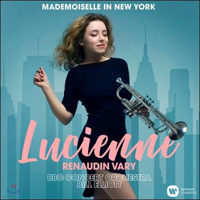 Lucienne Renaudin Vary 루시엥 르노뎅-바리 트럼펫 연주집 (Mademoiselle in New York)
