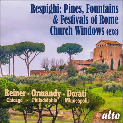 Fritz Reiner 오토리노 레스피기: 로마의 소나무, 로마의 분수, 로마의 축제, 교회의 창 (Ottorino Respighi: Roman Trilogy)