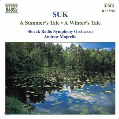 Andrew Mogrelia 요제프 수크: 여름 이야기, 겨울 이야기 (Josef Suk: A Summer's Tale, A Winter's Tale)