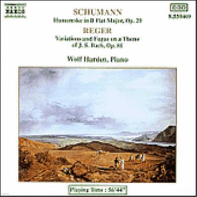 슈만 : 유모레스크, 레거 : 바흐 주제의 변주곡과 푸가 (Schumann : Humoreske Op.20, Reger : Variations and Fugue on a Theme of J.S. Bach Op.81) - Wolf Harden