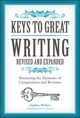 Keys to Great Writing Revised and Expanded