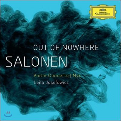 Esa-Pekka Salonen 살로넨: 바이올린 협주곡, 닉스 (Esa-Pekka Salonen: Out of Nowhere)