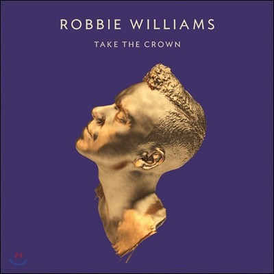 Robbie Williams - Take The Crown (Standard)