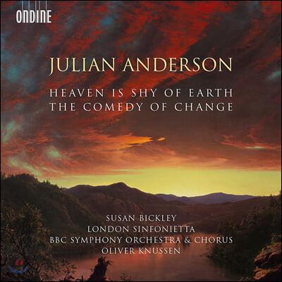 Oliver Knussen 줄리안 앤더슨: '변화의 희극', '하늘은 땅을 부끄러워한다' (Julian Anderson: Heaven Is Shy Of Earth, The Comdedy of Change)