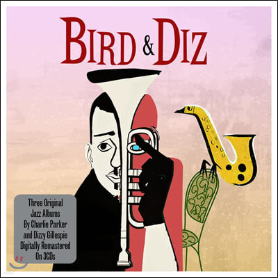 Dizzy Gillespie & Charlie Parker (찰리 파커 & 디지 길레스피) - Bird and Diz: 3 Original Jazz Albums