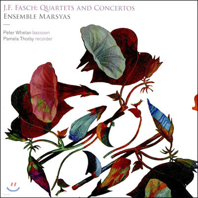 Peter Whelan / Pamela Thorby 요한 프리드리히 파슈: 사중주와 협주곡 (Johann Friedrich Fasch: Quartets and Concertos)