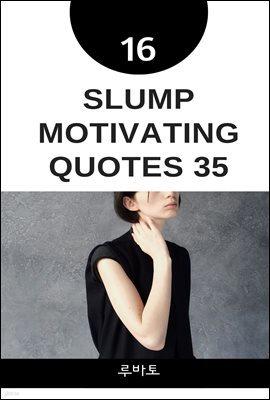 16 Slump Motivating Quotes 35
