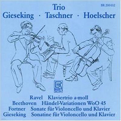 라벨, 베토벤, 포트너, 기제킹 : 피아노 삼중주 (Ravel, Beethoven, Fortner, Gieseking : Piano Trios)(CD) - Walter Gieseking
