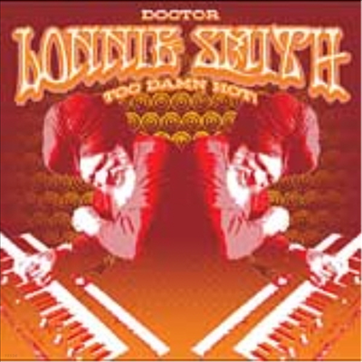 Dr. Lonnie Smith - Too Damn Hot