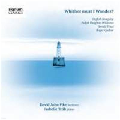 영어 가곡집 - 본 윌리엄스, 핀치 & 쾰터 (Whither must I Wander? - English Songs by Vaughan Williams, Finzi and Quilter)(CD) - Isabelle Trub