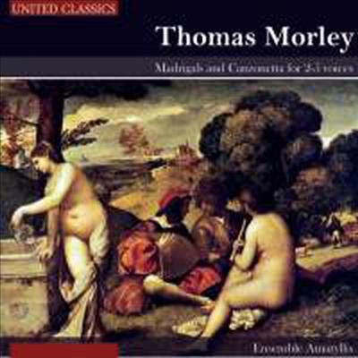 몰리: 마드리갈과 칸조네 (Morley: Madrigals and Canzonetta for 2-5 voices) - 여러 아티스트