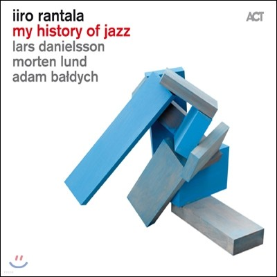 Iiro Rantala - My History Of Jazz