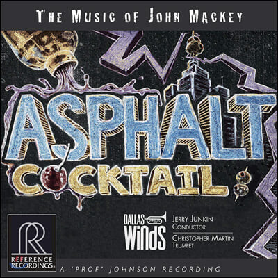 Jerry Junkin 아스팔트 칵테일 - 존 맥키의 음악 (Asphalt Cocktail - The Music of John Mackey)