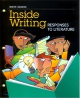 Write Source Inside Writing 6 Responses To Literature : Student Book