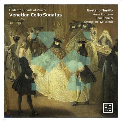 Gaetano Nasillo 베네치아 작곡가들의 첼로 소나타 (Venetian Cello Sonatas)