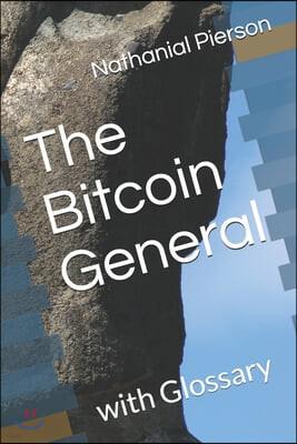The Bitcoin General: with Glossary
