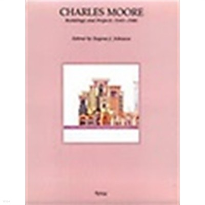 Charles Moore (Buildings and Projects 1949-1986)