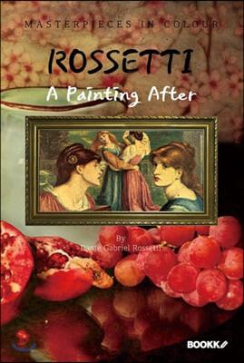로세티 화가 : 명화 감상 큐레이션 (큰글씨) - A Painting After ROSSETTI [영어원서]