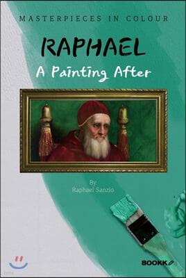 라파엘 화가 : 명화 감상 큐레이션 (큰글씨) - A Painting After RAPHAEL [영어원서]