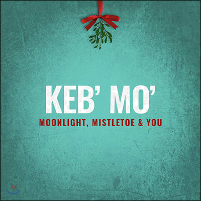 Keb' Mo' (켑 모) - Moonlight, Mistletoe and You