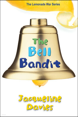 The Bell Bandit (Lemonade War)