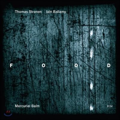 Food (Thomas Stronen, Iain Ballamy) - Mercurial Balm